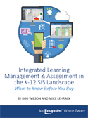 Integrated Learning Management & Assessment in the K-12 SIS Landscape